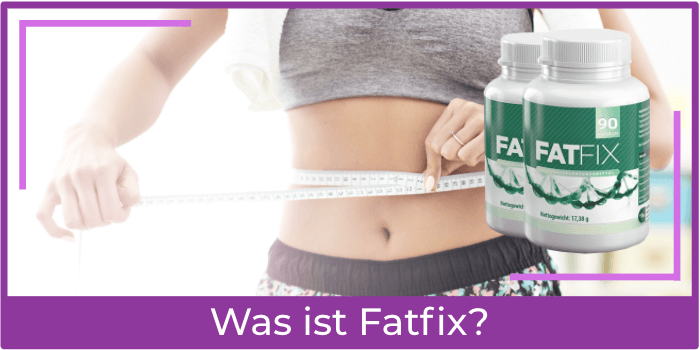 Was ist Fatfix