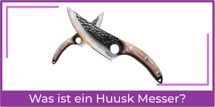 Was ist ein Huusk Messer